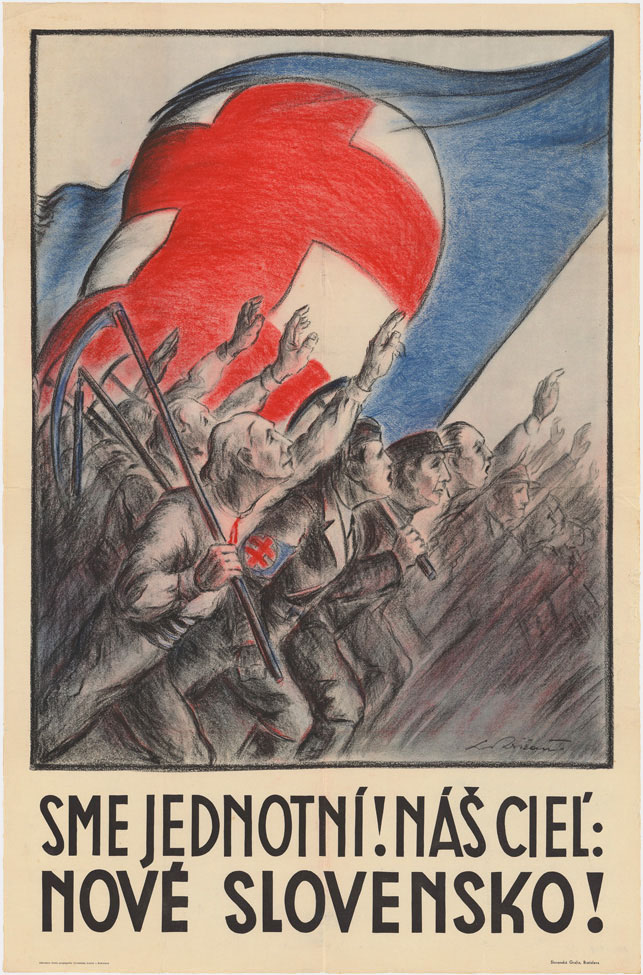 Ľudovít Križan: We're United! Our Goal: New Slovakia! 1938 – 1939. Poster. SNM – Museum of the Slovak National Councils