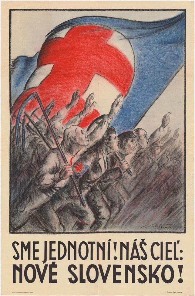 Ľudovít Križan: Sme jednotní! Náš cieľ: Nové Slovensko! 1938 – 1939. Plagát. SNM – Múzeum SNR