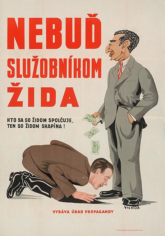 Neznámy autor - Nebuď služobníkom Žida, 1940 - 1942, Slovenské národné múzeum - archív SNM, Bratislava