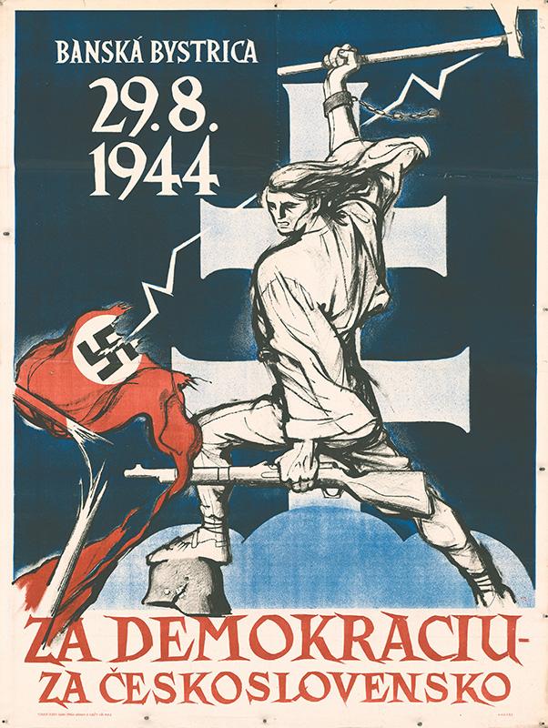 Neznámy autor - Banská Bystrica 29. 8. 1944. Za demokraciu. Za Československo, 1944 - 1945,  Ministerstvo vnútra SR - Štátny archív v Banskej Bystrici