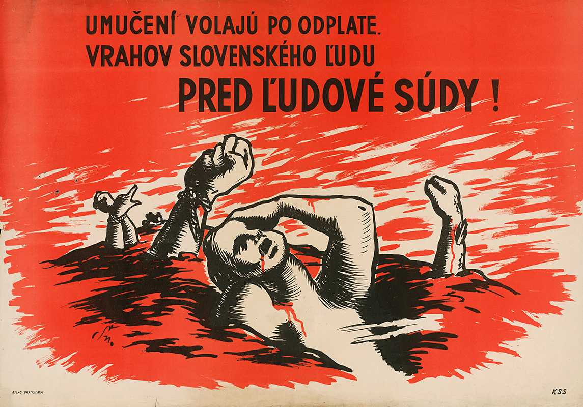 Unknown Author - The Victims Demand Revenge..., 1946, The Ministry of Interior of the Slovak Republic - State Archive in Banská Bystrica